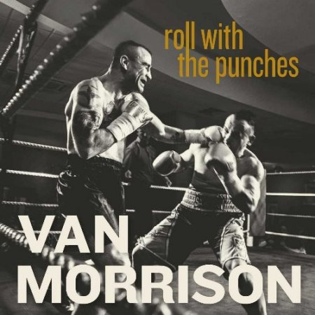Van Morrison - Roll With the Punches 2017