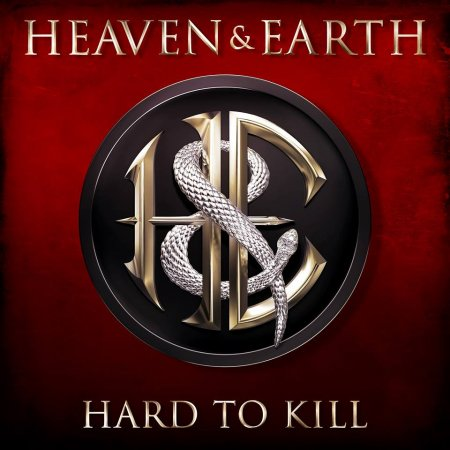 Heaven & Earth - Hard To Kill 2017