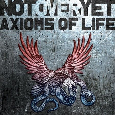 Not Over Yet - Axioms of Life
