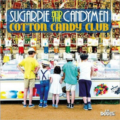 Sugarpie & The Candymen - Cotton Candy Club (2017)