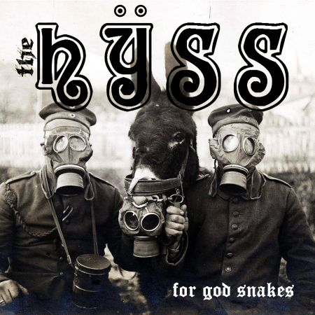 The Hÿss - For God Snakes 2017