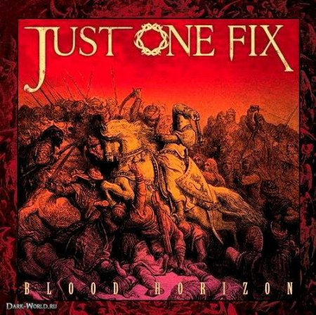 Just One Fix - Blood Horizon 2010