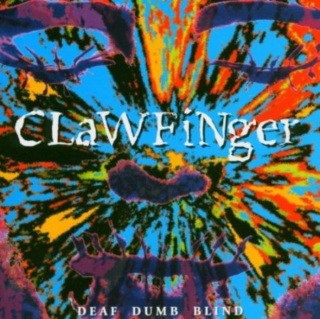 Clawfinger - Deaf Dumb Blind 1993 (Lossless)