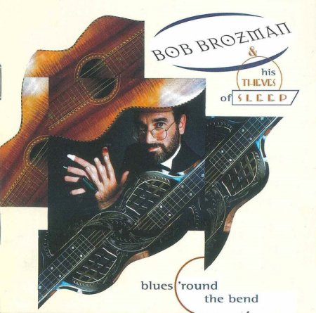 Bob Brozman - Blues 'Round The Bend 1996 (Lossless + MP3)
