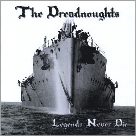 The Dreadnoughts - Legends Never Die 2007
