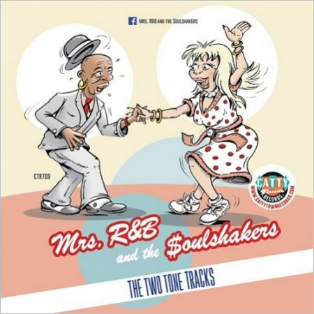 Mrs. R&B & The Soulshakers - The Two Tone Tracks (2017)