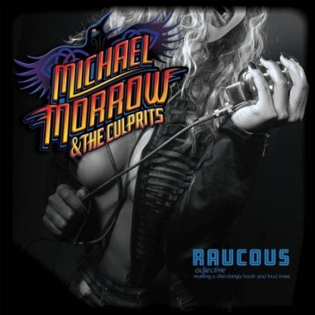Michael Morrow & The Culprits - Raucous 2017
