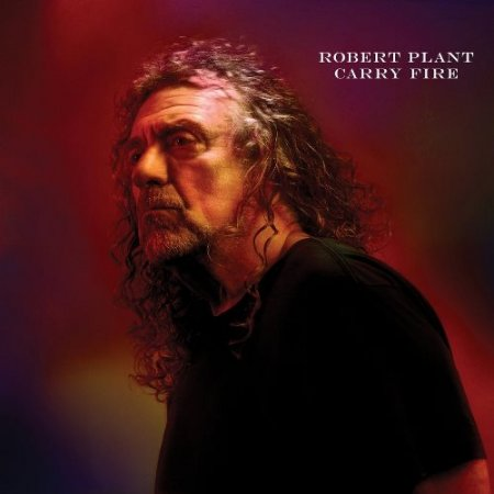 Robert Plant - Carry Fire 2017