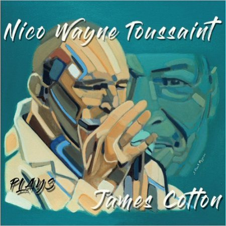 Nico Wayne Toussaint - Plays James Cotton (2017)
