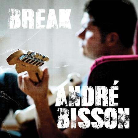 Andre Bisson - Break  2017