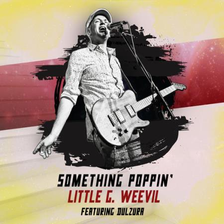 Little G Weevil - Something Poppin'  2017