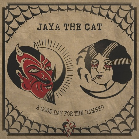 Jaya The Cat - A Good Day for the Damned 2017