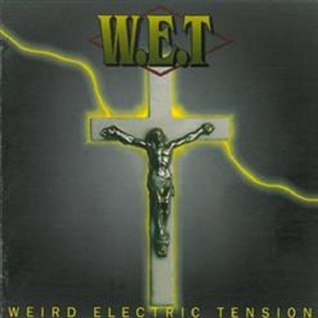 W.E.T - Weird Electric Tension 1995