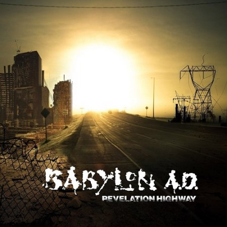 Babylon A.D. - Revelation Highway 2017