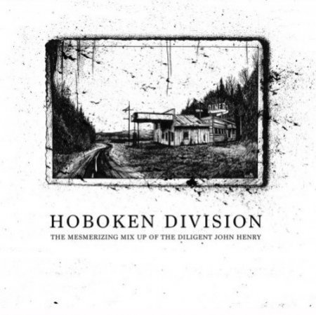Hoboken Division – The Mesmerizing Mix Up Of The Diligent John Henry (2017)