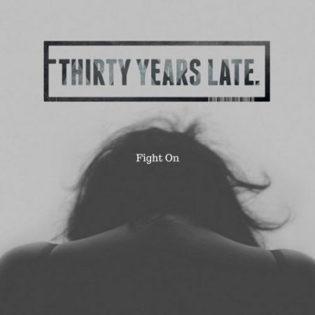 Thirty Years Late - Fight On 2017