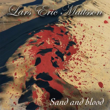 Lars Eric Mattsson - Sand and Blood  2017