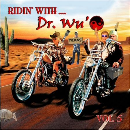 Dr. Wu' & Friends - Ridin' With Dr. Wu', Vol. 5 (2017)
