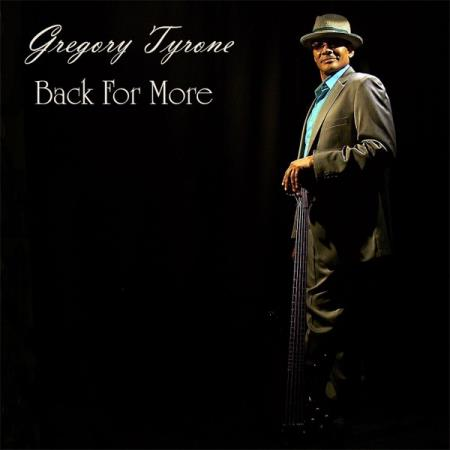 Gregory Tyrone - Back For More  2017