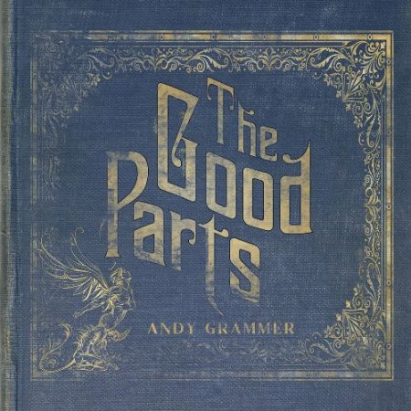 Andy Grammer - The Good Parts 2017