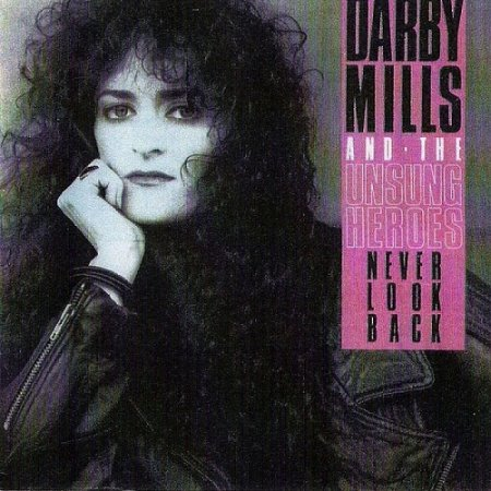 Darby Mills And The Unsung Heroes - Never look Back 1991