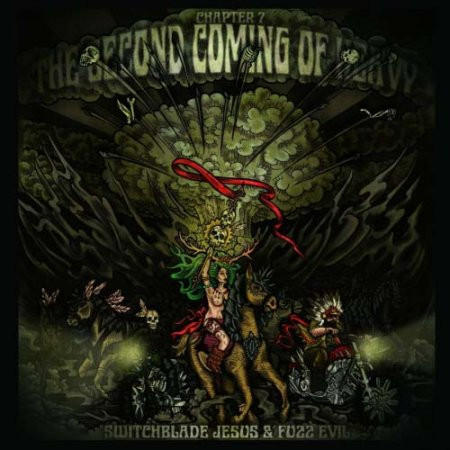 Second Coming Of Heavy - Chapter 7 - Switchblade Jesus & Fuzz Evil  2017