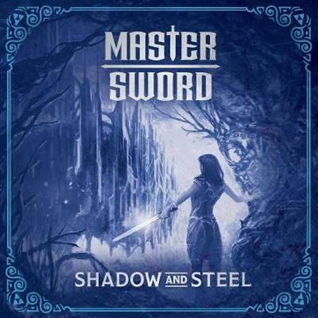 MASTER SWORD - SHADOW AND STEEL 2018