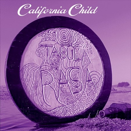 California Child - Tabula Rasa 2018