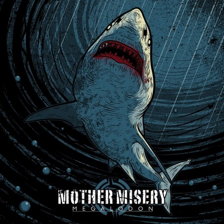 Mother Misery - Megalodon 2018