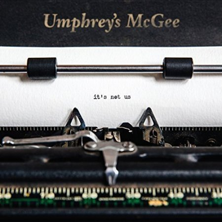Umphrey's McGee - It's Not Us (2018)