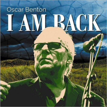 Oscar Benton - I Am Back (2018)