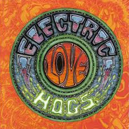Electric Love Hogs - Electric Love Hogs  1992 (Lossless + MP3)