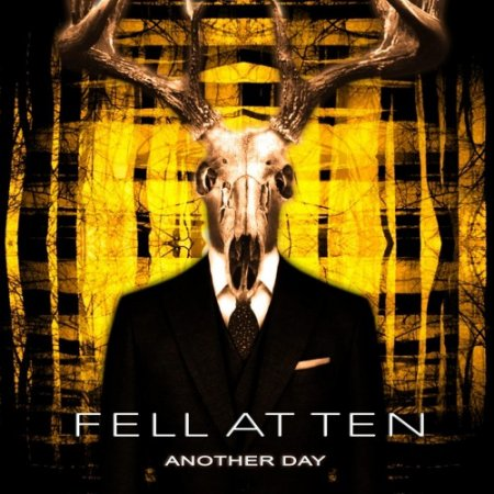 FELL AT TEN - ANOTHER DAY 2018