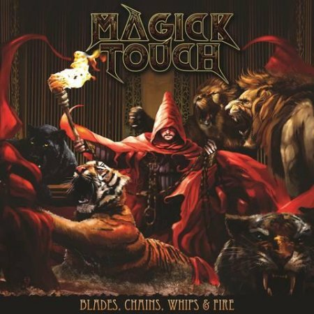 MAGICK TOUCH - BLADES, CHAINS, WHIPS & FIRE 2018