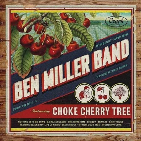 Ben Miller Band - Choke Cherry Tree 2018