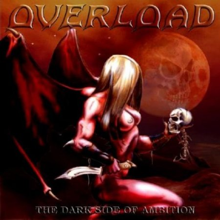 Overload - The Dark Side of Ambition 2007