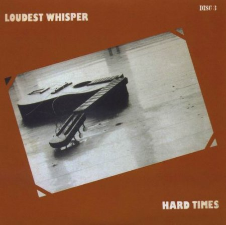 Loudest Whisper - Hard Times 1982