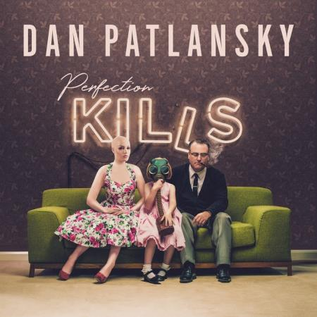 Dan Patlansky - Perfection Kills 2018