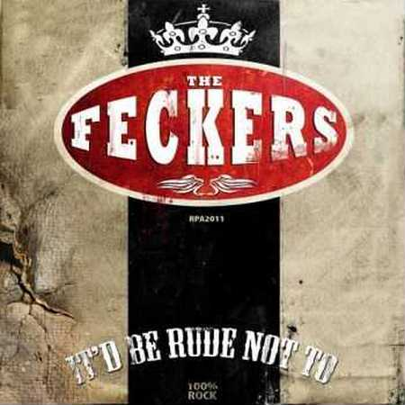 The Feckers -  It'd Be Rude Not To 2013