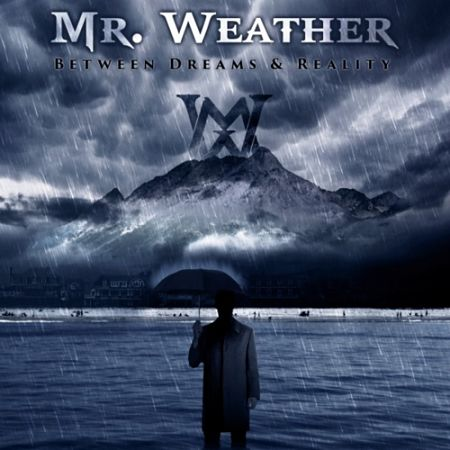 Mr. Weather - Between Dreams & Reality 2017