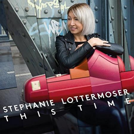 Stephanie Lottermoser - This Time  2018