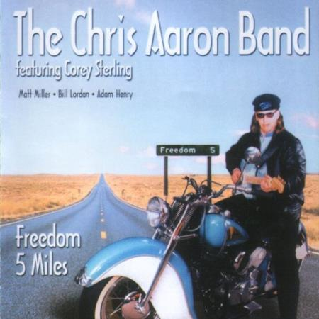 Chris Aaron Band - Freedom 5 Miles  2005
