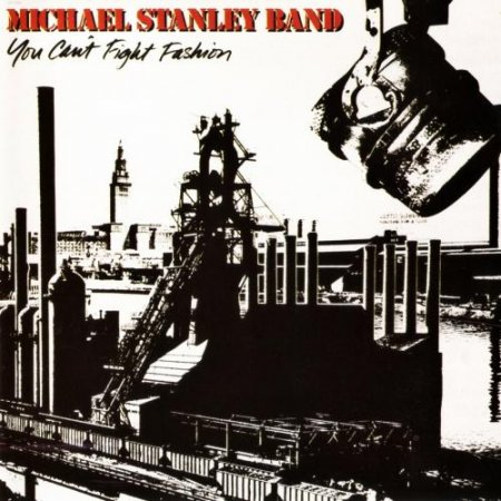 Michael Stanley Band - You Can't Fight Fashion 1983