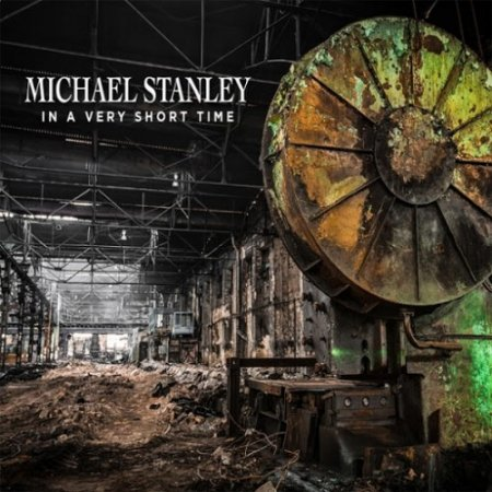 Michael Stanley - In a Very Short Time 2016