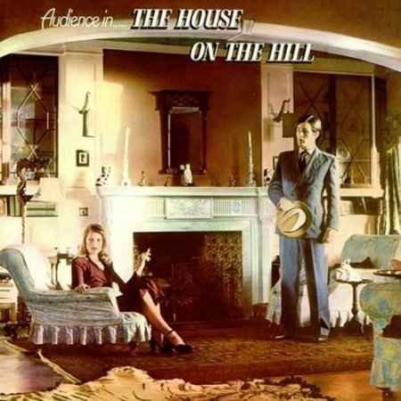 Audience - The House on the Hill 1971 (2015, Expanded & Remastered)