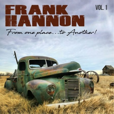 Frank Hannon – From One Place … Two Another Vol. 1  2018