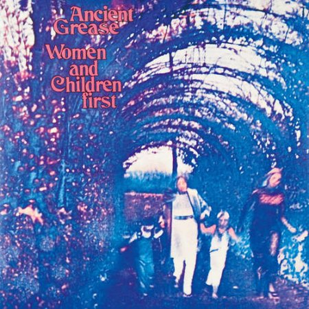 Ancient Grease - Women And Children First 1970/2003 (Lossless)