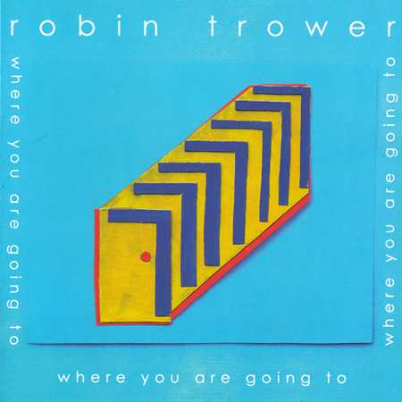 Robin Trower - Where You Are Going To 2016 (lossless + mp3)
