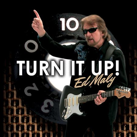 Ed Maly - Turn It Up!  2015