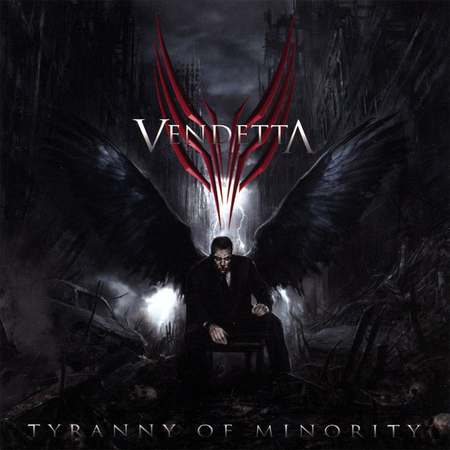 Vendetta - Tyranny Of Minority 2007